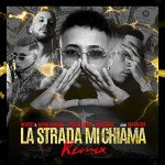 La Strada Mi Chiama Remix