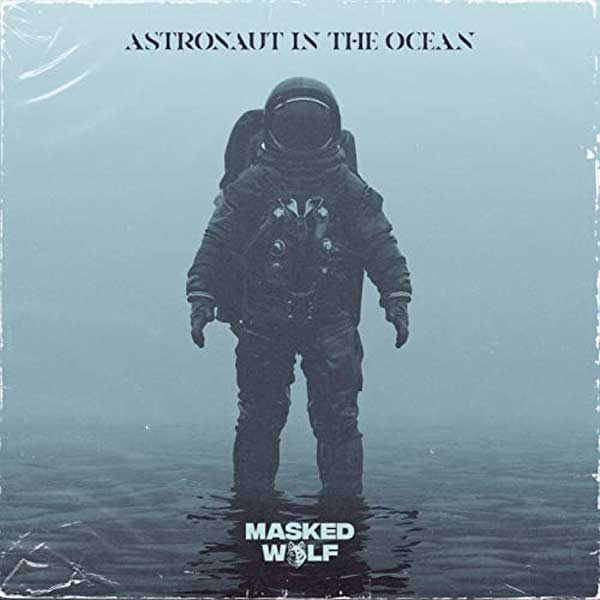 copertina brano Astronaut In The Ocean by Masked Wolf