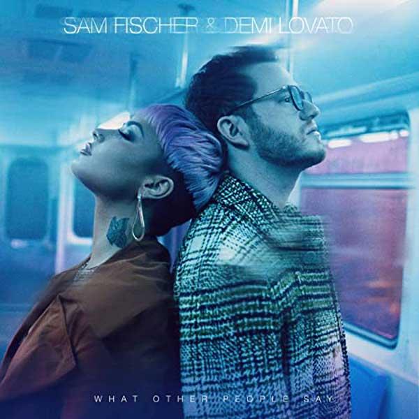 What Other People Say copertina canzone di sam fischer e demi lovato