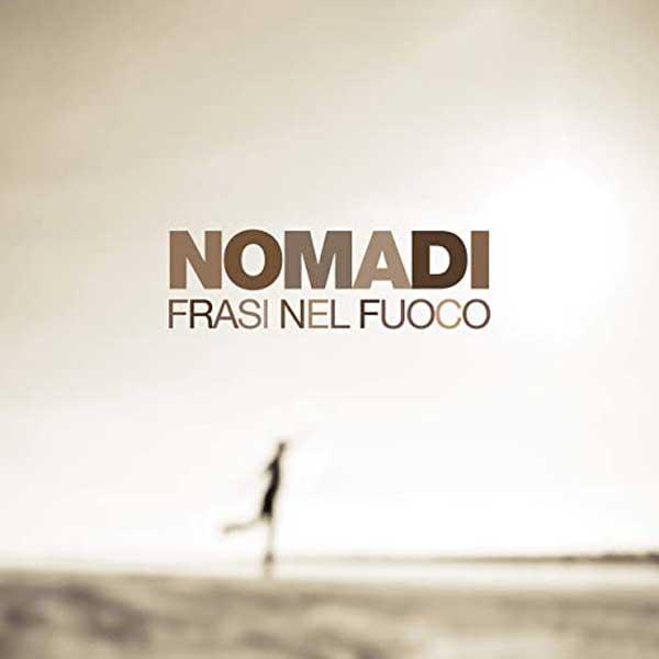 Frasi nel Fuoco copertina brano nomadi