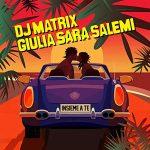 insieme a te copertina brano dj matrix giulia salemi