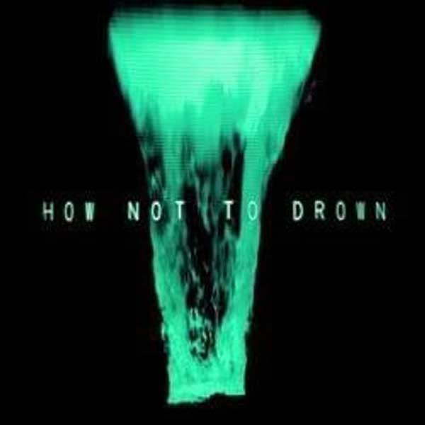 copertina brano How Not To Drown