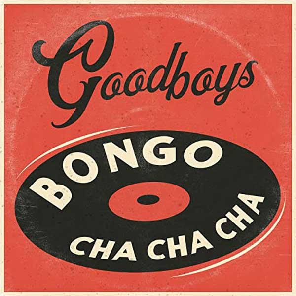 bongo cha cha cha goodboys